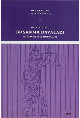 Aile Hukukunda Boşanma Davaları ve Yabancı Unsurlar
