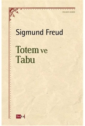 Totem ve Tabu - Sigmund Freud