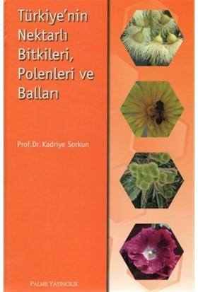 Türkiye'nin Nektarlı Bitkileri, Polenleri ve Balları