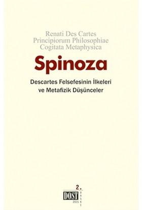 Descartes Felsefesinin İlkeleri ve Metafizik Düşünceler - Benedictus Spinoza