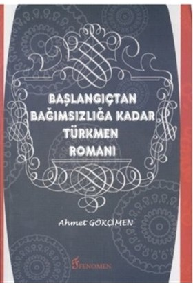 Başlangıçtan Bağımsızlığa Kadar Türkmen Romanı