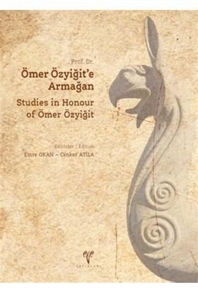 Prof. Dr. Ömer Özyiğit'e Armağan