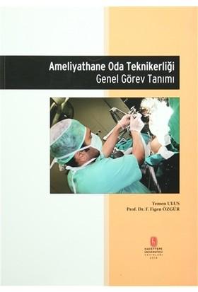Ameliyathane Oda Teknikerliği Genel Görev Tanımı