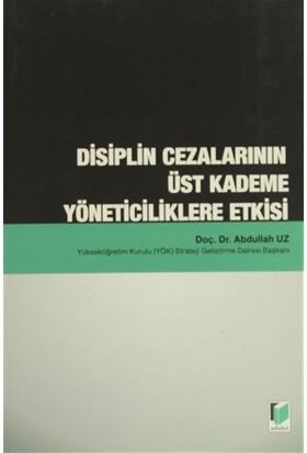 Disiplin Cezalarının Üst Kademe Yöneticiliklere Etkisi