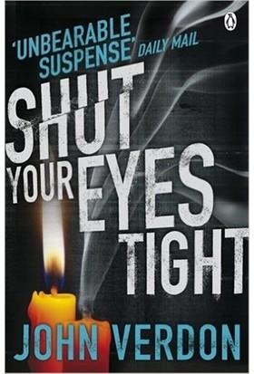 Shut Your Eyes Tight - John Verdon