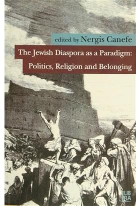 The Jewish Diaspora as a Paradigm: Politics, Religion and Belonging
