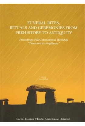 Funeral Rites, Rituals and Ceremonies from Prehistory to Antiquity
