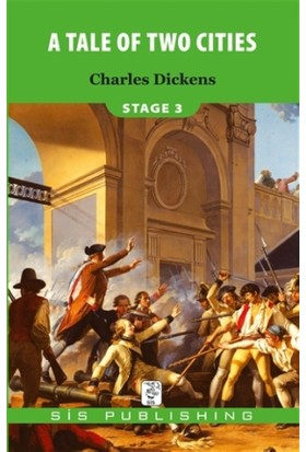 A Tale Of Two Cities : Stage 3 - Charles Dickens