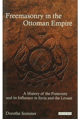 Freemasonry İn The Ottoman Empire - Dorothe Sommer