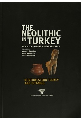 The Neolithic In Turkey Northwestern Turkey And Istanbul - 5