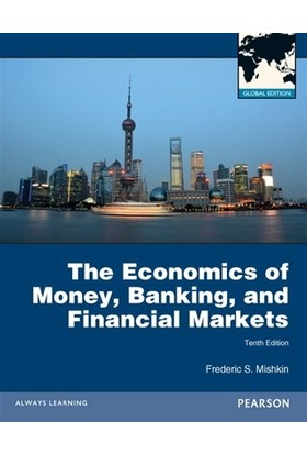The Economics of Money, Banking and Financial Markets - Frederic S. Mishkin