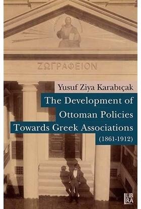 The Development of Ottoman Policies Towards Greek Associations (1861-1912)