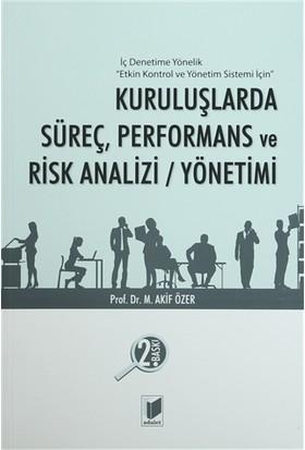 Kuruluşlarda Süreç, Performans ve Risk Analizi / Yönetimi - Mehmet Akif Özer