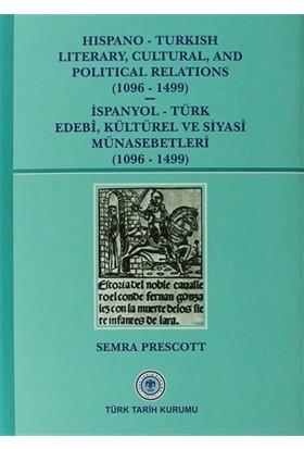 Hispano-Turkish Literary, Cultural, and Political Relations (1096-1499) / İspanyol-Türk Edebi, Kültürel ve Siyasi Münasebetleri (1096-1499)
