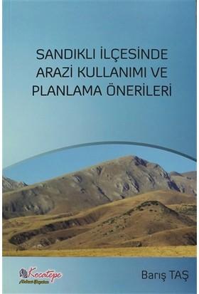 Sandıklı İlçesinde Arazi Kullanımı ve Planlama Önerileri