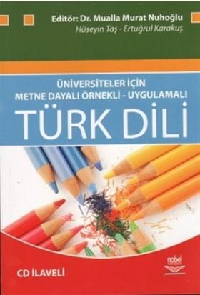 Üniversiteler İçin Metne Dayalı Örnekli- Uygulamalı Türk Dili