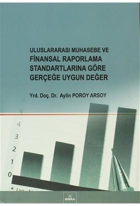 Uluslararası Muhasebe ve Finansal Raporlama Standartlarına Göre Gerçeğe Uygun Değer