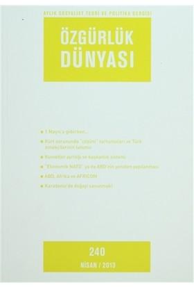 Özgürlük Dünyası Aylık Sosyalist Teori ve Politika Dergisi Sayı : 240 - Nisan 2013