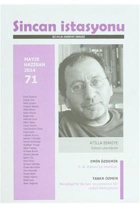 Sincan İstasyonu İki Aylık Edebiyat Dergisi Sayı: 71 Mayıs - Haziran 2014