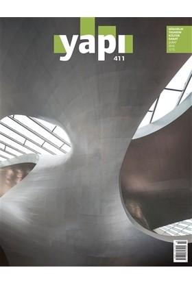 Yapı Dergisi Sayı : 411 / Mimarlık Tasarım Kültür Sanat Şubat 2016