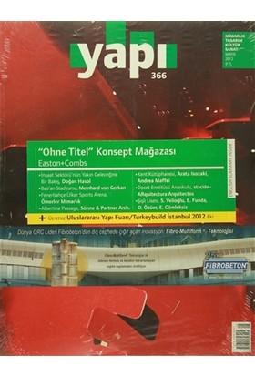 Yapı Dergisi Sayı : 366 / Mimarlık Tasarım Kültür Sanat Mayıs 2012