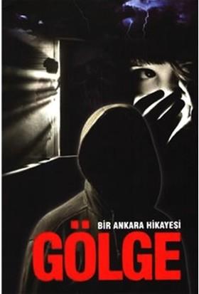 Bir Ankara Hikayesi : Gölge