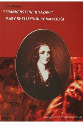 Frankenstein'in Yazarı Mary Shelley'nin Romancılığı