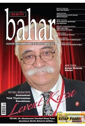Berfin Bahar Aylık Kültür, Sanat ve Edebiyat Dergisi Sayı : 213 Kasım 2015