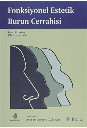 Fonksiyonel Estetik Burun Cerrahisi - Egbert H.Huizing