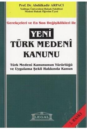 Gerekçeleri ve En Son Değişiklikleri ile Yeni Türk Medeni Kanunu
