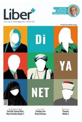 Liber+ İki Aylık Liberal Kültür Dergisi Sayı: 10 Temmuz-Ağustos 2016