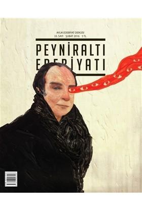 Peyniraltı Edebiyatı Sayı : 33 Şubat 2016
