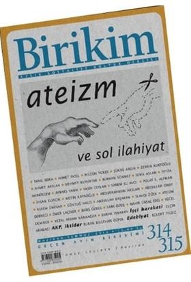 Birikim Aylık Sosyalist Kültür Dergisi Sayı: 314-315