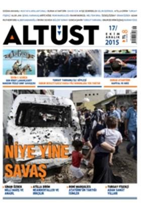 Altüst Dergisi Sayı : 17 / Ekim - Aralık 2015