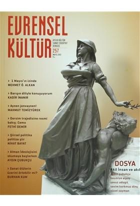 Evrensel Kültür Dergisi Sayı : 257 Mayıs 2013