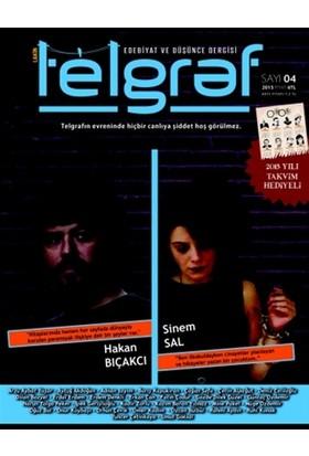 Telgraf Edebiyat ve Düşünce Dergisi Sayı: 4