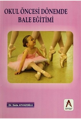 Okul Öncesi Dönemde Bale Eğitimi