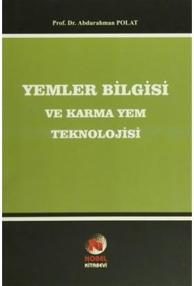 Yemler Bilgisi ve Karma Yem Teknolojisi - Abdurrahman Polat