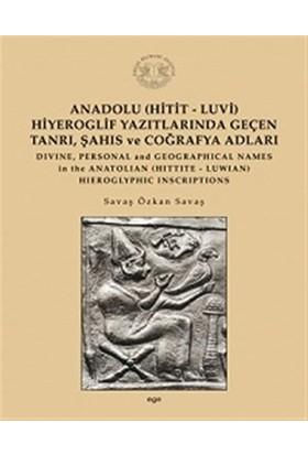 Anadolu (Hitit-Luvi) Hiyeroglif Yazıtlarında Geçen Tanrı, Şahıs ve Coğrafya Adları - Savaş Özkan Savaş