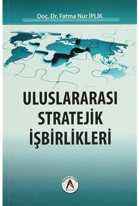 Uluslararası Stratejik İşbirlikleri