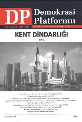 Kent Dindarlığı Cilt 2 - Demokrasi Platformu Sayı: 22