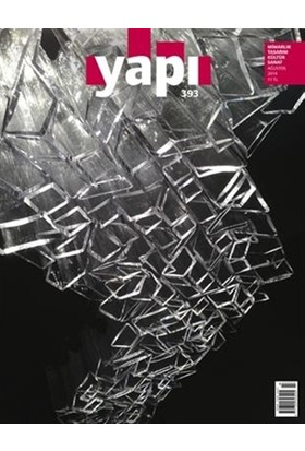 Yapı Dergisi Sayı: 393 / Mimarlık Tasarım Kültür Sanat Ağustos 2014