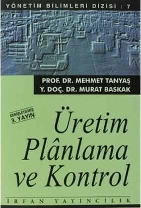 Üretim Planlama ve Kontrol - Mehmet Tanyaş