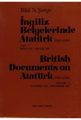 İngiliz Belgelerinde Atatürk (1919-1938) Cilt: 5 Ekim 1922-Aralık 1925 / British Documents on Atatürk (1919 - 1938) Volume: 5 October1922-December 1925