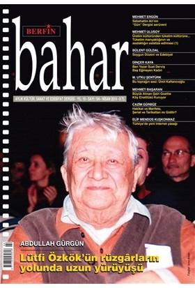 Berfin Bahar Aylık Kültür, Sanat ve Edebiyat Dergisi Sayı : 194