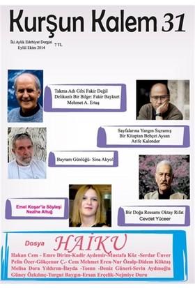 Kurşun Kalem İki Aylık Edebiyat Dergisi Sayı: 31 Eylül - Ekim 2014