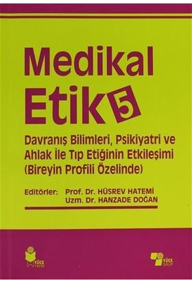 Medikal Etik 5 - Davranış Bilimleri, Psikiyatri ve Ahlak ile Tıp Etiğinin Etkileşimi