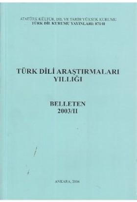 Türk Dili Araştırmaları Yıllığı - Belleten 2003 / 2