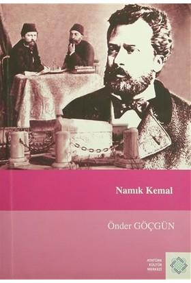 Edebiyat ve Fikir Dünyamızda : Namık Kemal