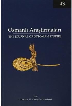 Osmanlı Araştırmaları - The Journal Of Ottoman Studies Sayı: 43 / 2014